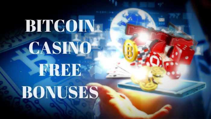 Bitcoin Casino Free Bonus The Best Chance To Start In Online